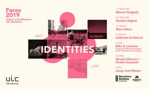 "Arranca #Foros2019 ""Identities"" en UIC Barcelona School of Architecture"