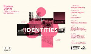 "Arranca #Foros2019 ""Identities"" en UIC Barcelona School of Architecture"