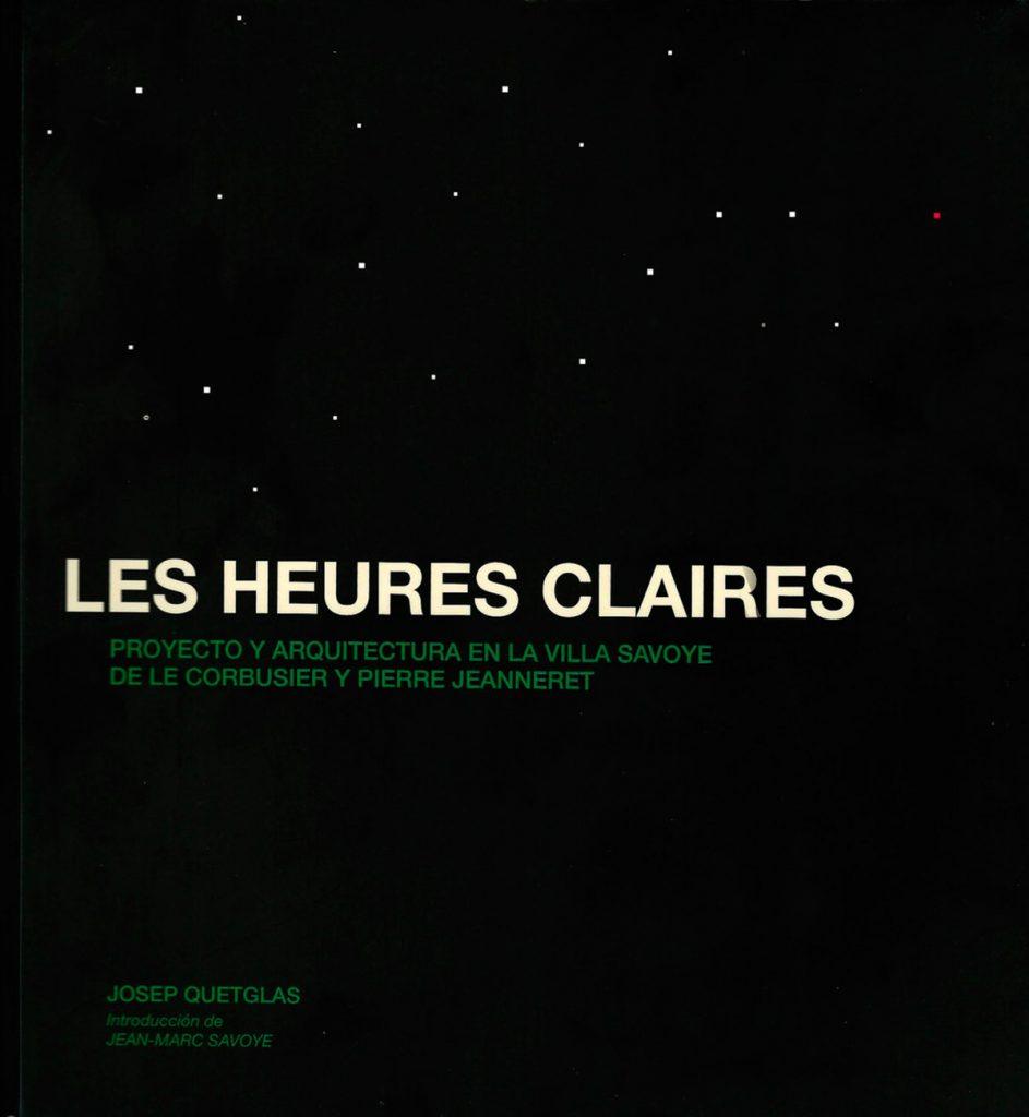 Les Heures Claires. Josep Quetglas ediciones asimétricas