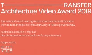 TRANSFER Architecture Video Award 2019