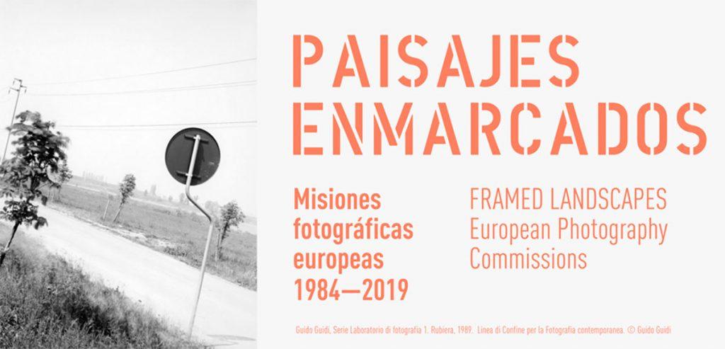 Paisajes enmarcados. Misiones fotográficas europeas, 1984-2019