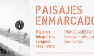 Framed Landscapes. European photographic Commissions, 1984-2019