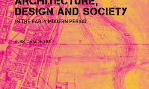 Architecture, design and society in the early Modern Period