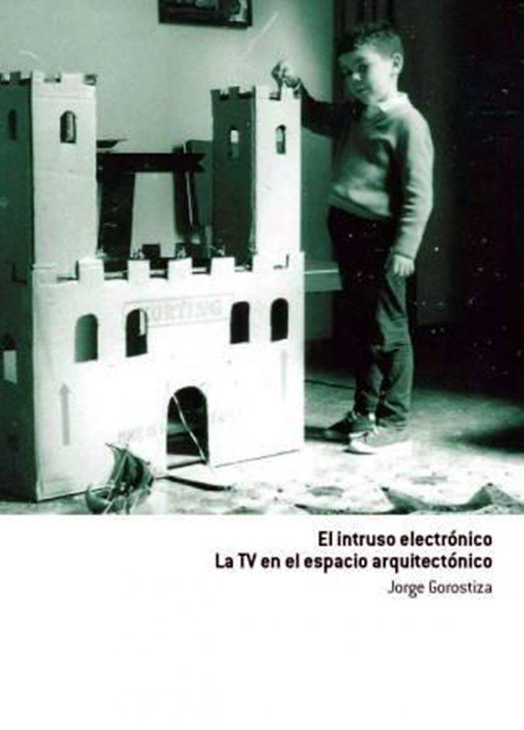 El intruso electrónico. La TV en el espacio arquitectónico
