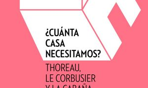How much house do we need? Thoreau, Le Corbusier and the sustainable cottage