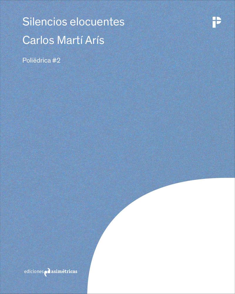 Silencios elocuentes. Carlos Martí Arís