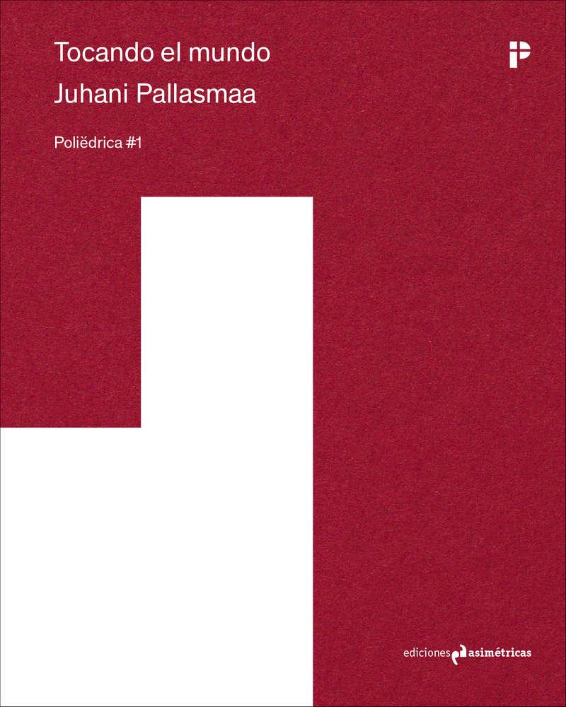 Tocando el mundo. Juhani Pallasmaa