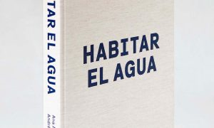 Habitar el agua. La colonización en la España del siglo XX