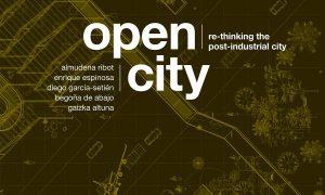 Ciudad Abierta. Re-pensando la ciudad postindustrial