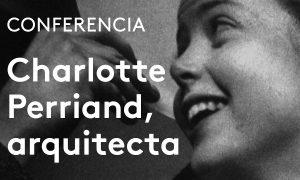 Pioneras de la arquitectura. Charlotte Perriand, una vida de creación | Ángela García de Paredes
