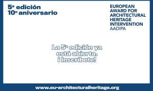 Abierta Inscripción en 5º edición Premio Europeo de Intervención en el Patrimonio Arquitectónico