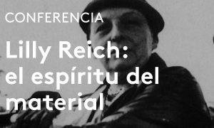 Pioneras de la arquitectura. Lilly Reich: el espíritu del material | Carmen Espegel