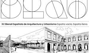 Convocatoria de proyectos para la XV Bienal Española de Arquitectura y Urbanismo, un encuentro cultural que acercará la arquitectura a la sociedad