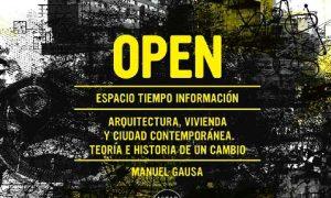 OPEN. Espacio Tiempo Información Arquitectura. Vivienda y ciudad contemporánea. Teoría e historia de un cambio