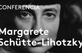 Pioneras de la arquitectura. Margarete Schütte-Lihotzky, pionera de la arquitectura | Fuensanta Nieto