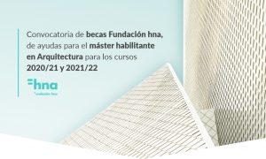 Fundación hna convoca becas para estudiantes del máster habilitante en Arquitectura