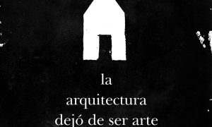 La arquitectura dejó de ser arte