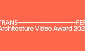 TRANSFER Architecture Video Award 2021