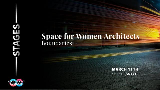 Espacios para mujeres arquitectas. Una conversación sobre los límites en arquitectura