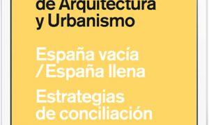 XV BEAU. Bienal Española de Arquitectura y Urbanismo España vacía / España llena. Estrategias de conciliación / Conciliation Strategies