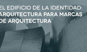 El edificio de la identidad: arquitectura para marcas de arquitectura
