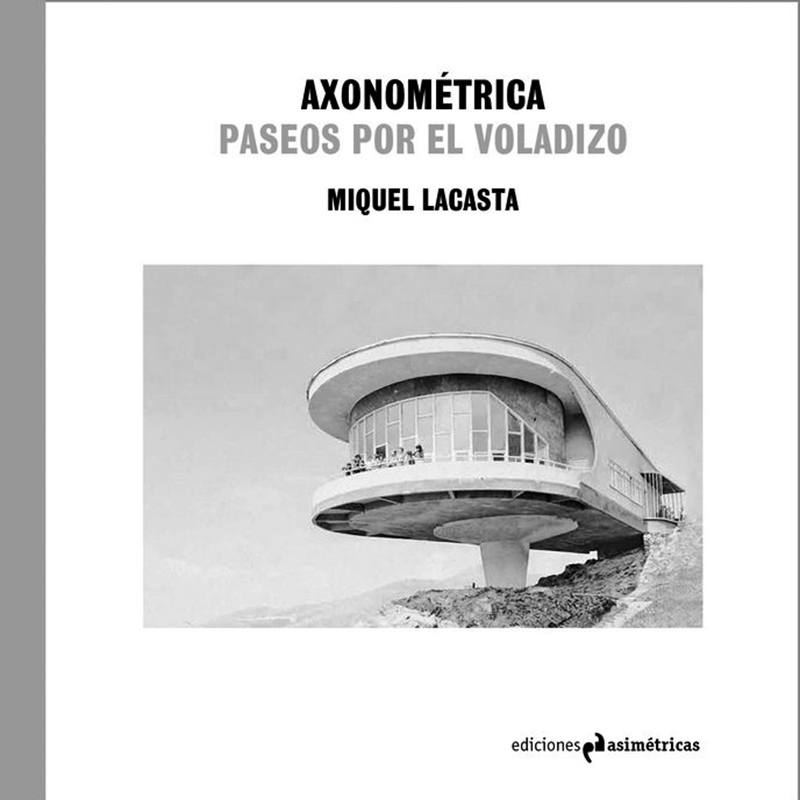 VAD04 Los secundarios Axonométrica Paseos por el voladizo Jaume Prat Ortells