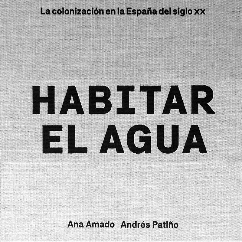 VAD04 Los secundarios Habitar el agua La colonización en la España del siglo XX Antonio S. Río Vázquez